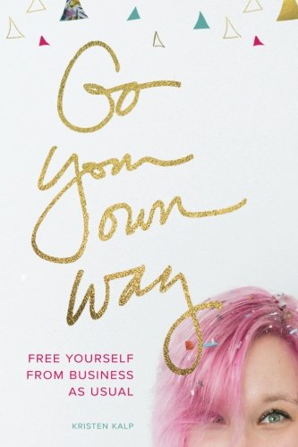 Go Your Own Way: free yourself from business as usual
